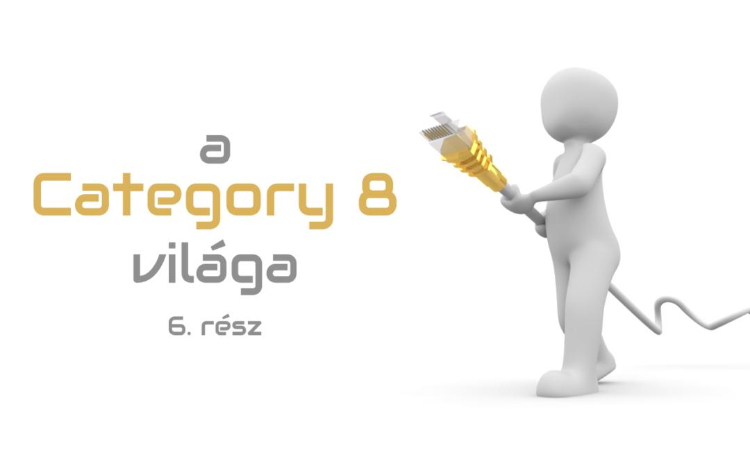 A Category 8 világa – 6. rész