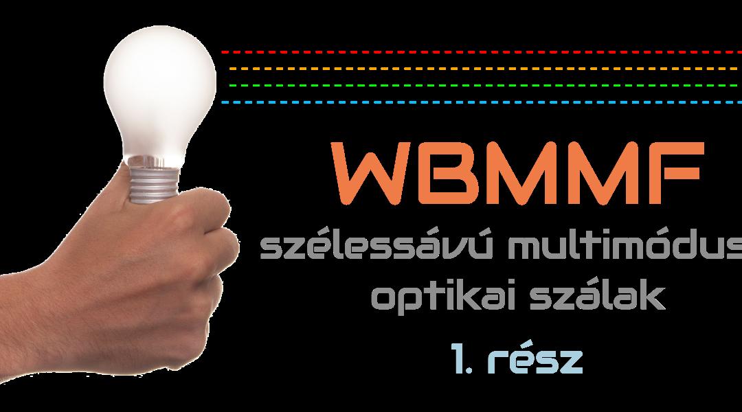 Szélessávú multimódusú szálak (WBMMF) #1