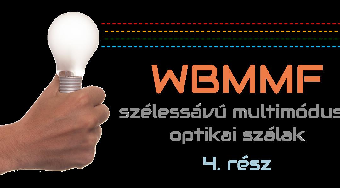 Szélessávú multimódusú szálak (WBMMF) #4