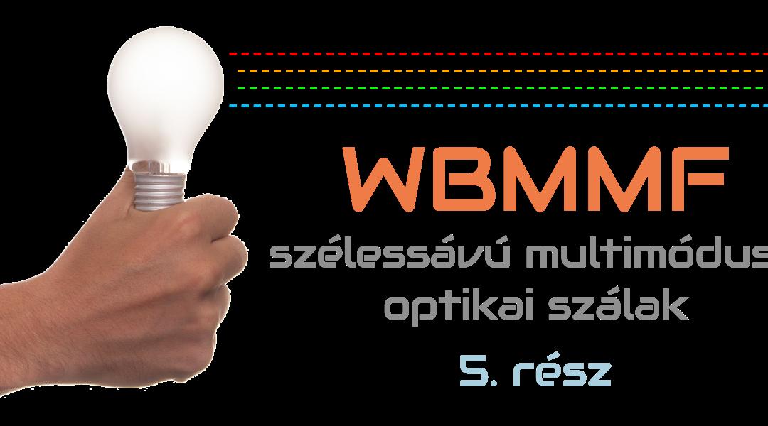Szélessávú multimódusú szálak (WBMMF) #5